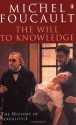 The Will to Knowledge - Michel Foucault, Robert Hurley