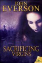 Sacrificing Virgins - John Everson