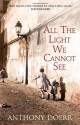 All the Light We Cannot See by Doerr, Anthony (2014) Hardcover - Anthony Doerr