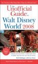 The Unofficial Guide to Walt Disney World 2008 - Bob Sehlinger