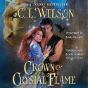 Crown of Crystal Flame (Audio) - C.L. Wilson, Emily Durante