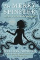 The Merry Spinster: Tales of Everyday Horror - Mallory Ortberg