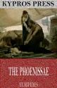 The Phoenissae - Euripides