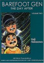 Barefoot Gen, Volume Two: The Day After - Project Gen, Keiji Nakazawa, Art Spiegelman