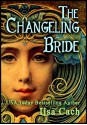 The Changeling Bride - Lisa Cach