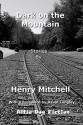 Dark on the Mountain - Henry Mitchell
