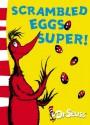 Scrambled Eggs Super!: Yellow Back Book (Dr Seuss - Yellow Back Book) - Dr. Seuss