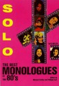 Solo!: The Best Monologues of the 80's: Women - Michael Earley, Philippa Keil