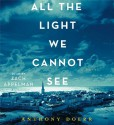 All the Light We Cannot See: A Novel by Doerr, Anthony (2014) Audio CD - Anthony Doerr