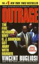 Outrage: The Five Reasons Why O.J. Simpson Got Away with Murder - Vincent Bugliosi