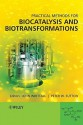Practical Methods for Biocatalysis and Biotransformations - John Whittall, Peter Sutton