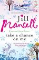 Take a Chance on Me - Jill Mansell