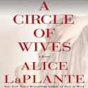 A Circle of Wives - Alice LaPlante, George Newbern, Betsy Zajko, Nan McNamara, Deanna Hurst, Kyla Garcia