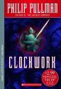 Clockwork - Philip Pullman, Leonid Gore