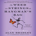 The Weed That Strings the Hangman's Bag: A Flavia de Luce Mystery - Jayne Entwistle, Alan Bradley