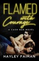 Flamed with Courage:Notorious Devils (Cash Bar #3) - Hayley Faiman