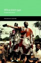 Africa Since 1940: The Past of the Present - Frederick Cooper