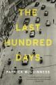 The Last Hundred Days: A Novel - Patrick McGuinness
