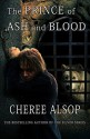The Prince of Ash and Blood (Prince of Ash and Blood Trilogy #1) - Cheree Alsop