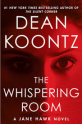 The Whispering Room (A Jane Hawk Novel) - Dean Koontz