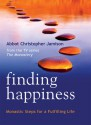 Finding Happiness: Monastic Steps for a Fulfilling Life - Christopher Jamison