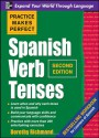 Practice Makes Perfect Spanish Verb Tenses, Second Edition (Practice Makes Perfect Series) - Dorothy Richmond