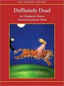 Definitely Dead (Sookie Stackhouse / Southern Vampire Series #6) - Johanna Parker, Charlaine Harris