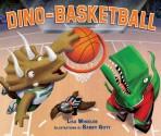 Dino-basketball - Lisa Wheeler, Barry Gott