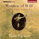 Women of Will: Following the Feminine in Shakespeare's Plays - Tina Packer, Nigel Gore