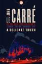 A Delicate Truth: A Novel - John le Carré