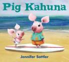Pig Kahuna - Jennifer Gordon Sattler