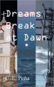 Dreams Break at Dawn - C.L. Peña, Bryan Lindenberger