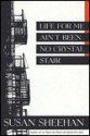 LIFE FOR ME AIN'T BEEN NO CRYSTAL STAIR - Susan Sheehan
