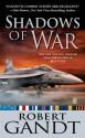 Shadows of War - Robert Gandt