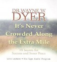 It's Never Crowded Along the Extra Mile (Audio) - Wayne W. Dyer