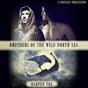 Brothers of the Wild North Sea - Harper Fox, Hamish Long