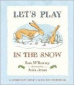 Let's Play in the Snow: A Guess How Much I Love You Storybook - Sam McBratney, Anita Jeram