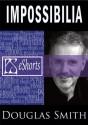 Impossibilia (PS Showcase) - Douglas Smith, Chaz Brenchley