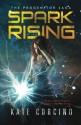 Spark Rising (The Progenitor Saga) (Volume 1) - Kate Corcino
