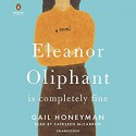 Eleanor Oliphant is Completely Fine - Gail Honeyman, Cathleen McCarron