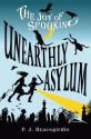 Unearthly Asylum (The Joy of Spooking) - P.J. Bracegirdle