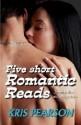 Five Short Romantic Reads - Kris Pearson