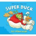 Super Duck (Duck In The Truck) - Jez Alborough