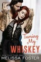 Taming My Whiskey (The Whiskeys: Dark Knights at Peaceful Harbor #6) - Melissa Foster