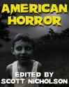 American Horror - Maria Alexander, Scott Nicholson, Joe McKinney, Joseph Nassise, Lisa Morton, Kealan Patrick Burke, Simon Wood, Jeremy C. Shipp, Nate Kenyon
