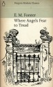 Where Angels Fear to Tread - E.M. Forster
