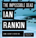 The Impossible Dead (Audio Cd) - Ian Rankin, Peter Forbes