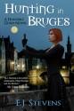 Hunting in Bruges - E.J. Stevens