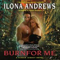 Burn for Me: A Hidden Legacy, Book 1 - Renée Raudman, Ilona Andrews