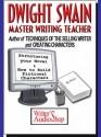 Dwight Swain: Master Writing Teacher - Dwight V. Swain